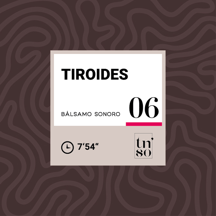 TNSO miniatura Bálsamo Sonoro 06 Tiroides