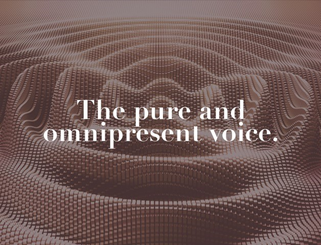 The pure and omnipresent voice.