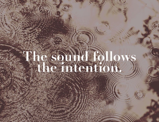 The sound follows intention